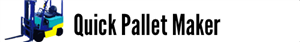 Quick Pallet Maker